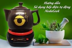 Hướng dẫn sử dụng Ấm sắc thuốc điện tự động NodaCook (Tổng hợp)