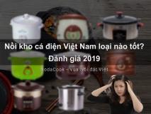 noi kho ca dien Viet Nam loai nao tot 2019