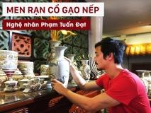 men ran co gao nep gom Hai Long Bat Trang - Nghe nhan Pham Tuan Dat